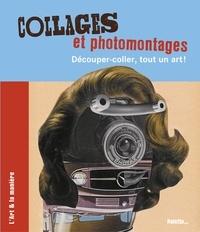 Caroline Larroche - Collages et photomontages - Découper-coller, tout un art !.