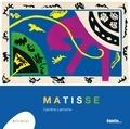 Caroline Larroche - Henri Matisse.