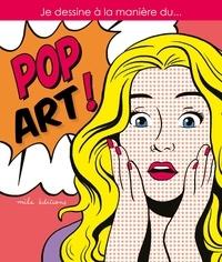Caroline Larroche et Thomas Tessier - Je dessine à la manière du... Pop Art !.