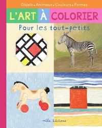 Caroline Larroche et Thomas Tessier - L'art à colorier pour les tout-petits : les couleurs.