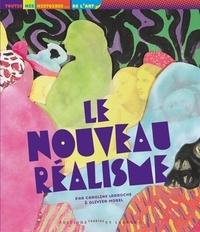 Caroline Larroche et Olivier Morel - Le Nouveau Réalisme.