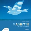 Caroline Larroche - Magritte - De l'autre côté du miroir.