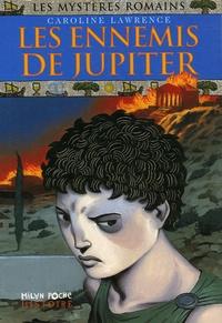 Caroline Laurence - Les mystères romains Tome 7 : Les ennemis de Jupiter.