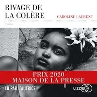 Caroline Laurent - Rivage de la colère.