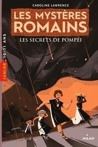 Caroline Lawrence - Les mystères romains  : Les secrets de Pompéi.