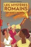 Caroline Lawrence - Les mystères romains, Tome 02 - Les secrets de Pompéi.