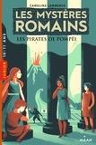 Caroline Lawrence - Les mystères romains, Tome 03 - Les pirates de Pompéi.