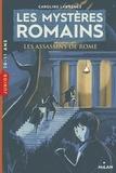 Caroline Lawrence - Les mystères romains, Tome 04 - Les assassins de Rome.