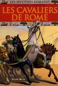Caroline Lawrence - Les mystères romains Tome 12 : Les cavaliers de Rome.