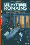 Caroline Lawrence - Les mystères romains Tome 4 : Les assassins de Rome.