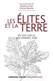 Caroline Le Mao et Corinne Marache - Les élites et la terre - Du XVIe siècle aux années 1930.