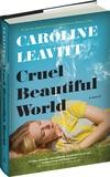 Caroline Leavitt - Cruel Beautiful World.