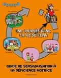 Caroline Lebeau - Une journée dans la vie de .  : Guide de sensibilisation à la déficience motrice - Une journée dans la vie de Kevin.