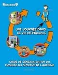 Caroline Lebeau - Une journée dans la vie de .  : Guide de sensibilisation au trouble du spectre de l'autisme - Une journée dans la vie de Francis.