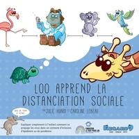 Caroline Lebeau et Julie Huard - LOO APPREND LA DISTANCIATION SOCIALE.