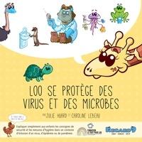 Caroline Lebeau et Julie Huard - LOO se protège des virus et des microbes.
