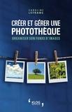 Caroline Lefranc - Créer et gérer une photothèque - Organiser son fonds d'images.