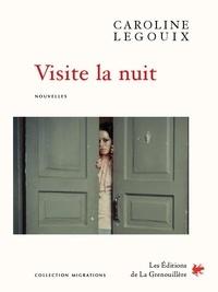 Caroline Legouix - Visite la nuit.
