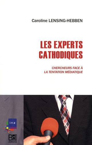 Caroline Lensing-Hebben - Les Experts cathodiques - Chercheurs face à la tentation médiatique.