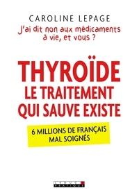 Livres téléchargeables complets Thyroïde, le traitement qui sauve existe  - J'ai dis non aux médicaments à vie, et vous ?