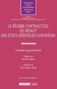 Caroline Lequesne Roth - Le régime contractuel de défaut des Etats débiteurs européens.