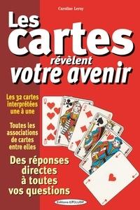 Les cartes révèlent votre avenir - Caroline Leroy |
