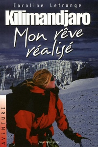 Caroline Letrange - Kilimandjaro, mon rêve réalisé.