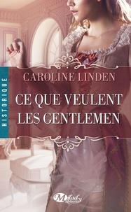 Caroline Linden - Ce que veulent les gentlemen.