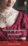 Caroline Linden - Scandales Tome 1 : Un infréquentable vicomte.