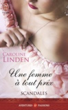 Caroline Linden - Scandales Tome 3 : Une femme à tout prix.
