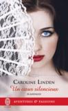 Caroline Linden - Scandales Tome 4 : Un coeur silencieux.