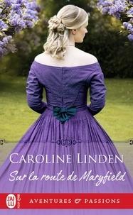 Caroline Linden - Sur la route de Maryfield.