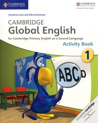 Caroline Linse et Elly Schottman - Cambridge Global English Stage 1 - Activity Book.