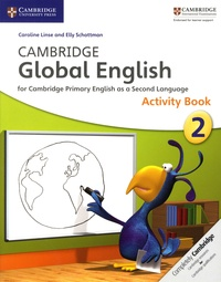 Caroline Linse et Elly Schottman - Cambridge Global English - Activity Book 2.