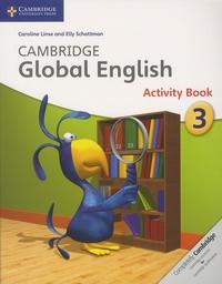 Caroline Linse et Elly Schottman - Cambridge Global English - Activity Book 3.