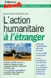 Caroline Livio et Laurence Binet - L'action humanitaire à l'étranger.