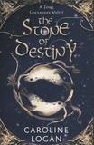 Caroline Logan - A four treasures novel Tome 1 : The Stone of Destiny.