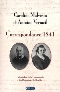 Caroline Malvesin et Antoine Vermeil - Correspondance 1841 - La fondation de la Communauté des Diaconesses de Reuilly.
