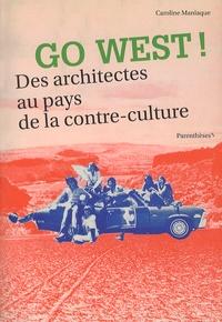 Caroline Maniaque - Go West - Des architectes au pays de la contre-culture !.
