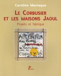 Caroline Maniaque - Le Corbusier et les Maisons Jaoul - Projets et fabrique.