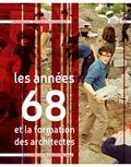 Caroline Maniaque - Les années 68 et la formation des architectes.