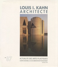 Caroline Maniaque - Louis I. Kahn, architecte.