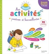 Caroline Marcel et Michèle Lecreux - Mes activités positives et bienveillantes Grande section.