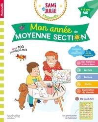 Caroline Marcel et Alain Boyer - Mon année de Moyenne Section Sami et Julie Maternelle.