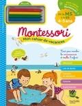 Caroline Marcel - Mon cahier de vacances Montessori - De la MS à la GS, 4-5 ans - Avec 4 pastels.