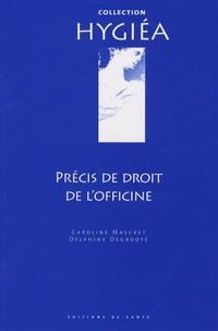 Caroline Mascret et Delphine Degroote - Précis de droit de l'officine.