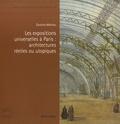 Caroline Mathieu - Les expositions universelles à Paris : architectures réelles ou utopiques.