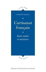 Livres numériques téléchargeables gratuitement pour kindle L'artisanat français  - Entre métier et entreprise
