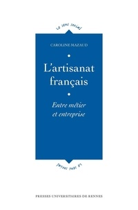 Téléchargement ebook pdf gratuit pour Android L'artisanat français  - Entre métier et entreprise (Litterature Francaise)  9782753563131
