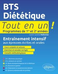 Caroline Melkonian et Annelise Bocquet - BTS Diététique Tout en un 1re et 2e années - Entraînement intensif aux épreuves écrites et orales.